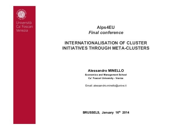 Alps4EU Final conference INTERNATIONALISATION OF CLUSTER INITIATIVES THROUGH META-CLUSTERS  Alessandro MINELLO Economics a...