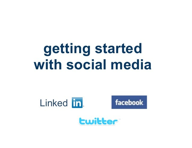 getting started with social media Linked