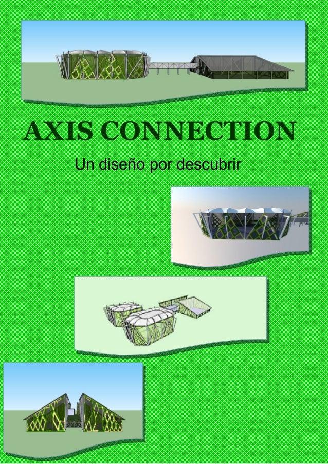 AXIS CONNECTIONUn diseño por descubrir