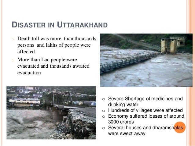 environmental disaster in uttarakhand Landslide disasters: seeking causes œ a case study from uttarakhand,  his rule for every environmental scientist was 'seek.
