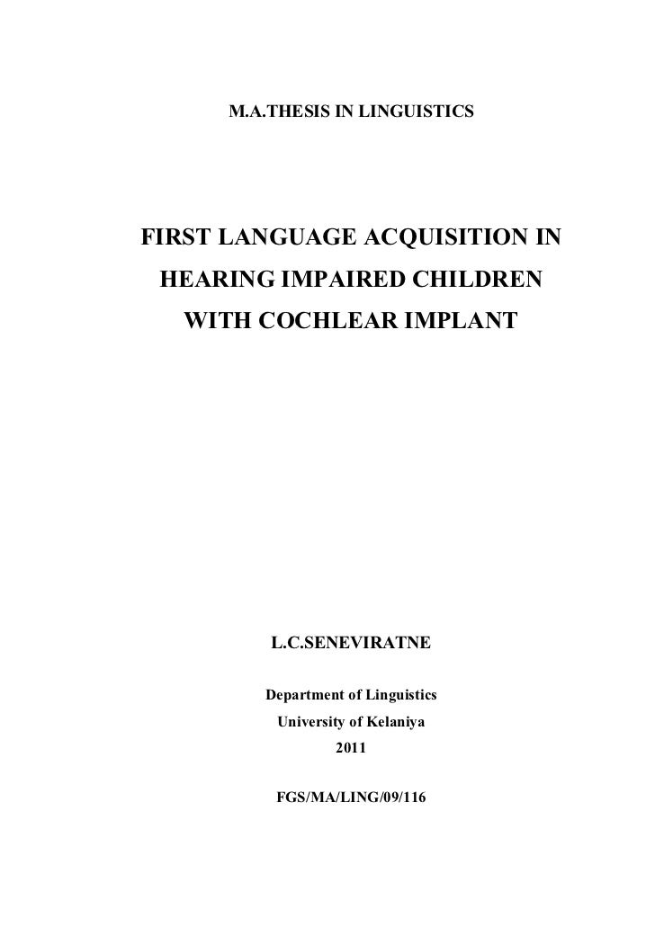 M.A.THESIS IN LINGUISTICSFIRST LANGUAGE ACQUISITION IN HEARING IMPAIRED CHILDREN  WITH COCHLEAR IMPLANT          L.C.SENEV...