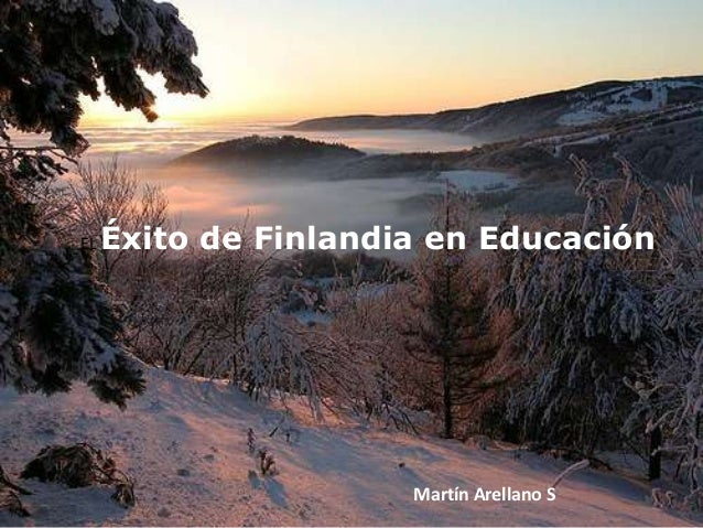 EL Éxito de Finlandia en EducaciónMartín Arellano S