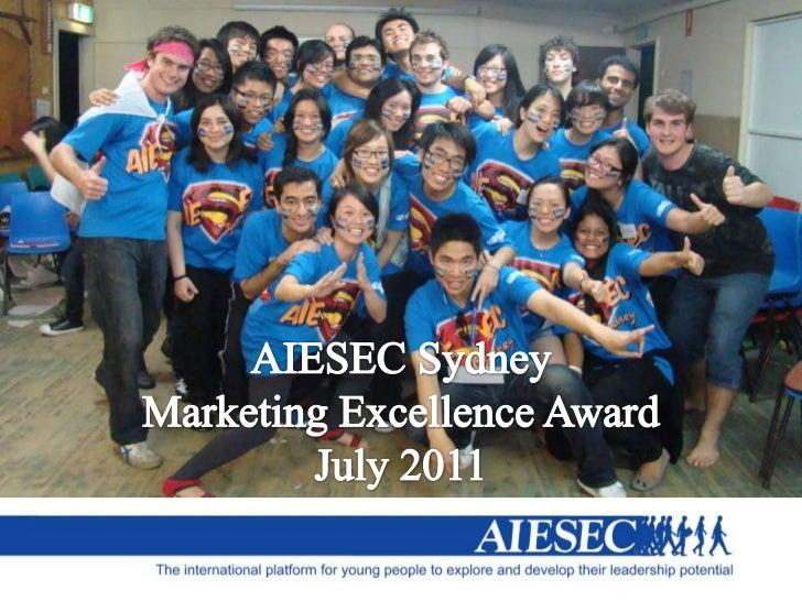 AIESEC Sydney <br />Marketing Excellence Award <br />July 2011<br />