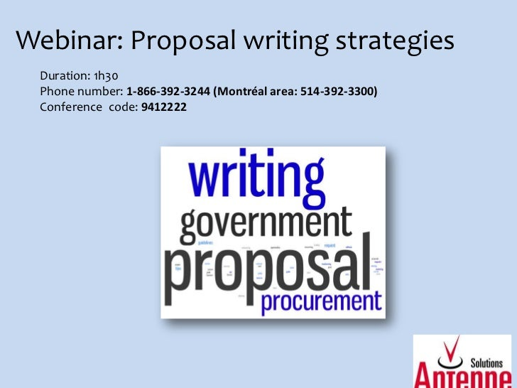 Webinar: Proposal writing strategies<br />Duration: 1h30<br />Phone number: 1-866-392-3244 (Montréal area: 514-392-3300) <...