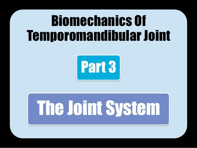 biomechanics of the temporomandibular joint [18],[19],[20],[21],[22],[23],[24] among these studies, a report by tanaka et al can be cited as a representative and frontier study for tmj loading in the field of biomechanics in this study, a three-dimensional model of the mandible, including the tmj was constructed for stress analysis with.