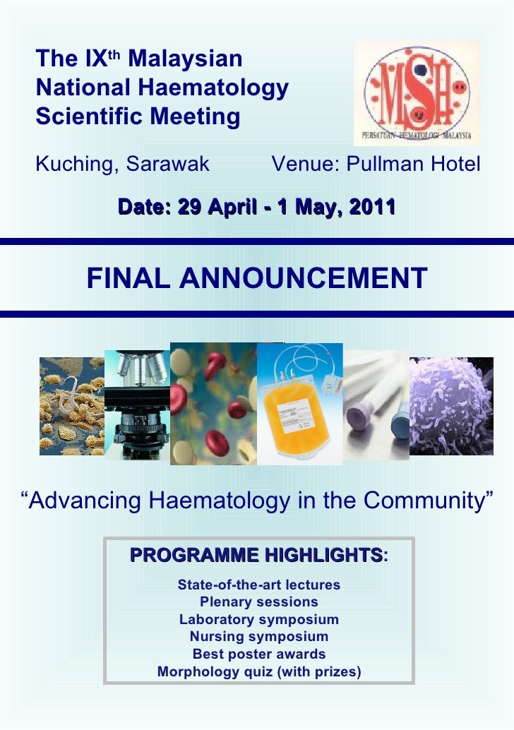 "The IX th  Malaysian National Haematology Scientific Meeting Kuching, Sarawak Venue: Pullman Hotel FINAL ANNOUNCEMENT "" Ad..."