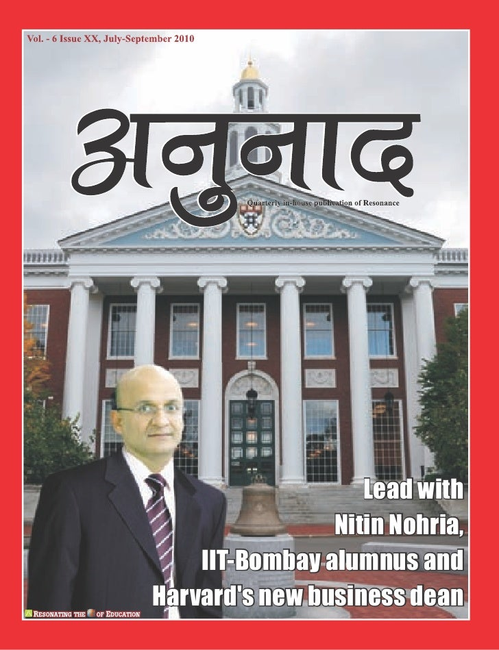 Lead with                 Nitin Nohria,     IIT-Bombay alumnus and Harvard's new business dean
