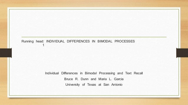 Running head: INDIVIDUAL DIFFERENCES IN BIMODAL PROCESSES  1  Individual Differences in Bimodal Processing and Text Recall...