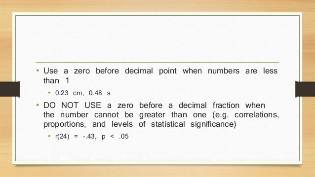 • Use a zero before decimal point when numbers are less  than 1  • 0.23 cm, 0.48 s  • DO NOT USE a zero before a decimal f...