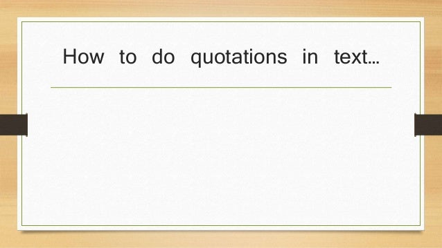 How to do quotations in text…