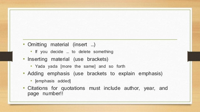 • Omitting material (insert …)  • If you decide … to delete something  • Inserting material (use brackets)  • Yada yada [m...