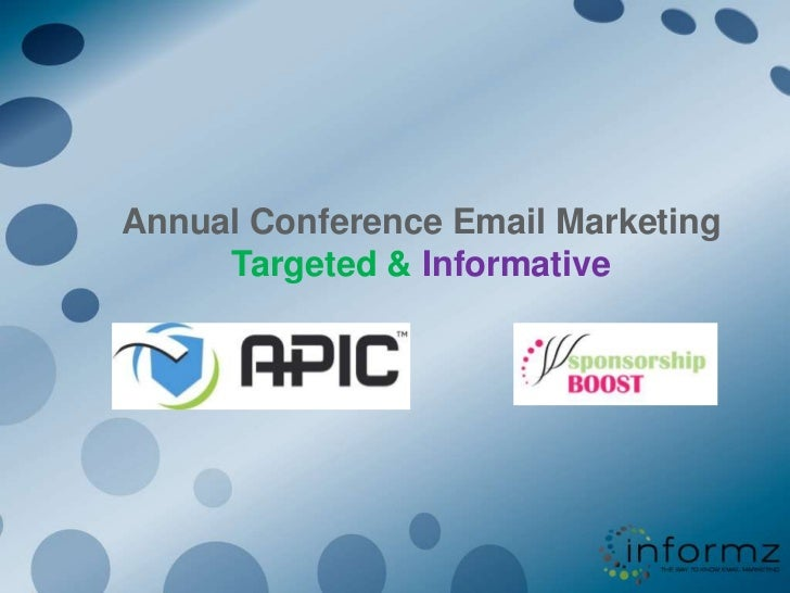Annual Conference Email MarketingTargeted & Informative<br />