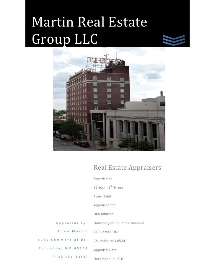 Martin Real Estate Group LLCAppraisal by:Adam Martin5085 Commercial Dr.Columbia, MO 65203[Pick the date]Real Estate Apprai...