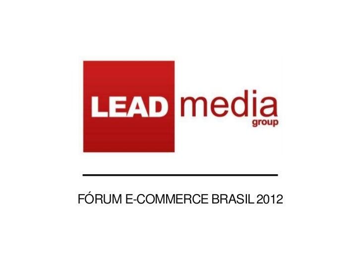FÓRUM E-COMMERCE BRASIL 2012