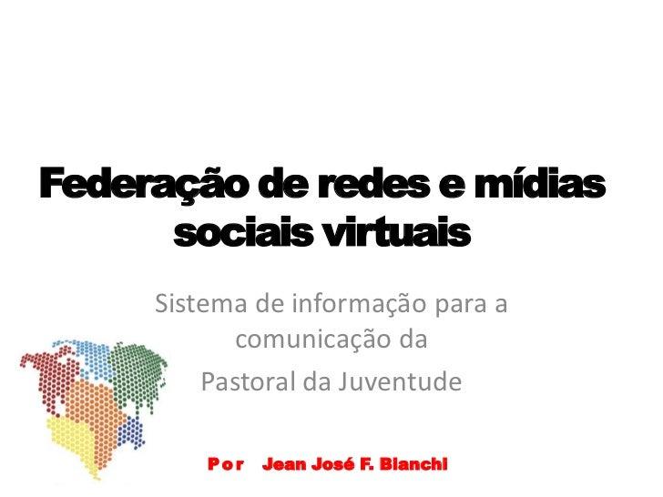 Federação de redes e mídias      sociais virtuais     Sistema de informação para a           comunicação da         Pastor...