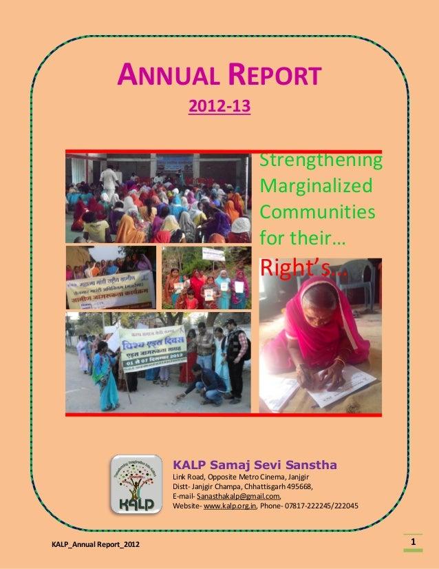 KALP_Annual Report_2012 1 ANNUAL REPORT 2012-13 KALP Samaj Sevi Sanstha Link Road, Opposite Metro Cinema, Janjgir Distt- J...
