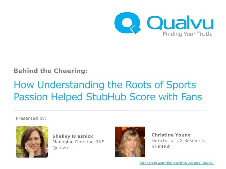 Behind the Cheering:How Understanding the Roots of SportsPassion Helped StubHub Score with FansPresented by:              ...