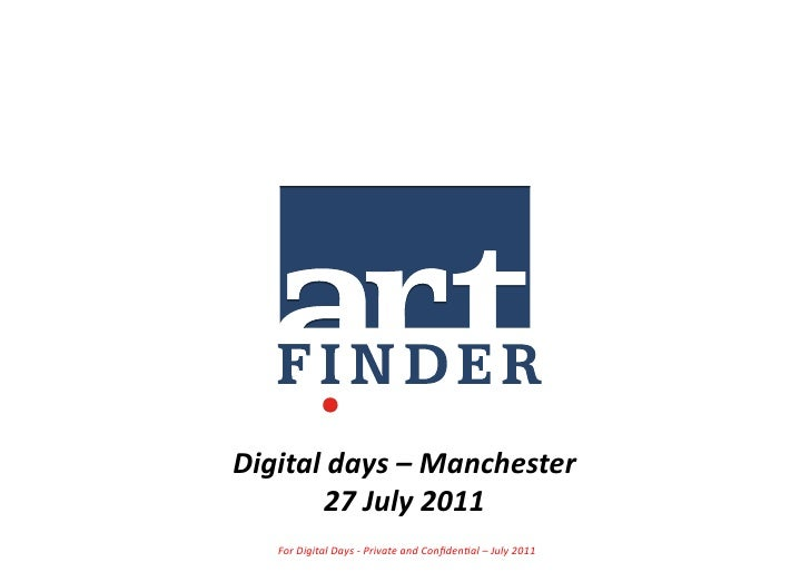 Digital days – Manchester          27 July 2011     For Digital Days -‐ Private and Confiden5al...