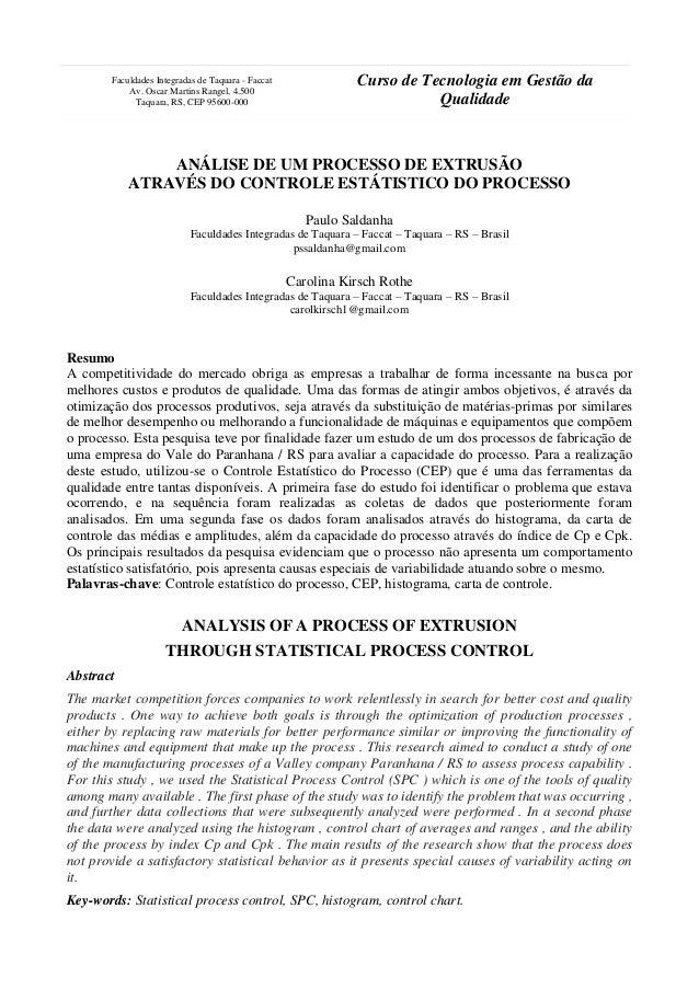 ANÁLISE DE UM PROCESSO DE EXTRUSÃO ATRAVÉS DO CONTROLE ESTÁTISTICO DO PROCESSO Paulo Saldanha Faculdades Integradas de Taq...
