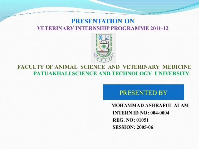 FACULTY OF ANIMAL SCIENCE AND VETERINARY MEDICINE PATUAKHALI SCIENCE AND TECHNOLOGY UNIVERSITY PRESENTED BY MOHAMMAD ASHRA...