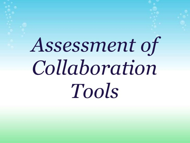 Assessment of Collaboration Tools<br /><br />
