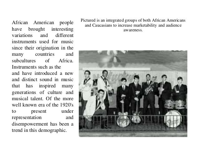 African American people  have brought interesting  variations and different  instruments used for music  since their origi...