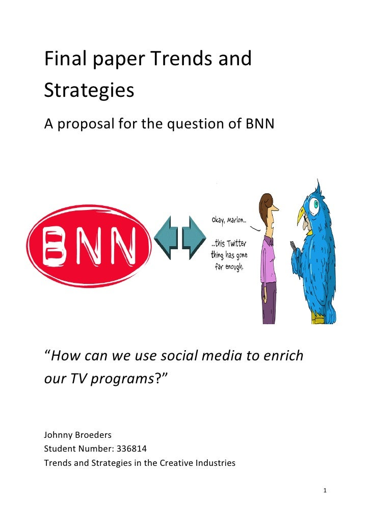 "Final paper Trends and Strategies A proposal for the question of BNN    Johnny Broeders Student number: 33681     ""How can..."