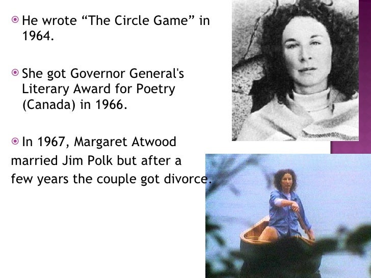 margaret atwood the circle game I the children on the lawn joined hand to hand go round and round each arm going into.