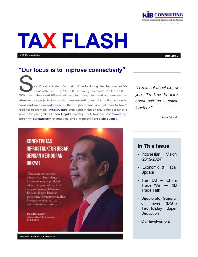 "TAX FLASH ""This is not about me, or you. It's time to think about building a nation together."" - Joko Widodo In This Issue..."