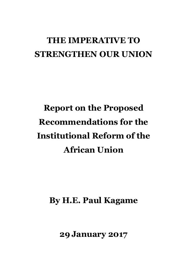 THE IMPERATIVE TO STRENGTHEN OUR UNION Report on the Proposed Recommendations for the Institutional Reform of the African ...