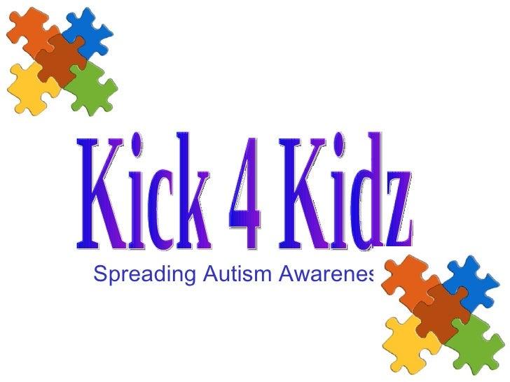 Spreading Autism Awareness Kick 4 Kidz