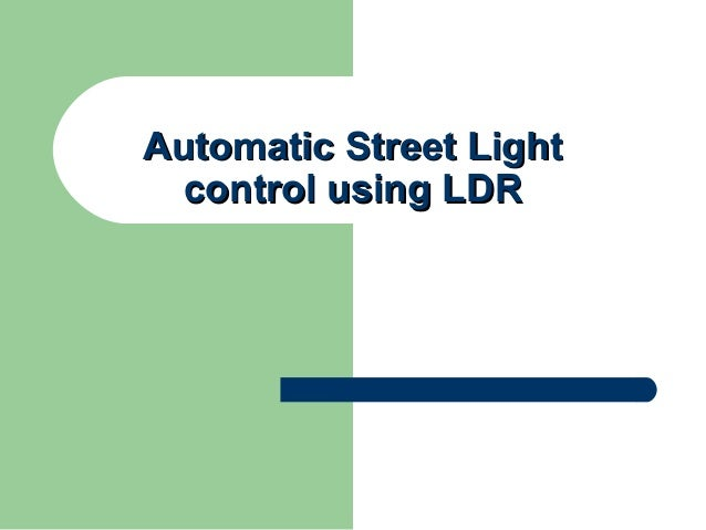 Automatic control of street light using LDR