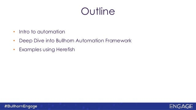 Automating Workflows Through Bullhorn and Partners Slide 2