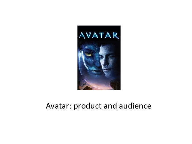 Avatar: product and audience