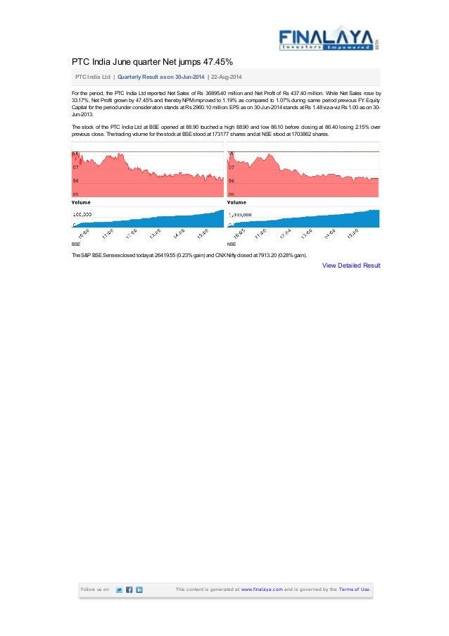 PTC India June quarter Net jumps 47.45%  PTC India Ltd | Quarterly Result as on 30-Jun-2014 | 22-Aug-2014  For the period,...