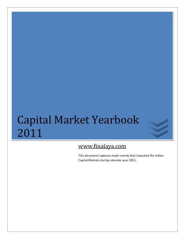 Capital Market Yearbook2011           www.finalaya.com           This document captures major events that impacted the Ind...