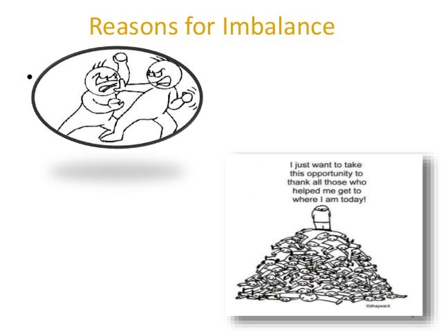 Reasons for Imbalance 4 • Competition • Individual Career Ambitions