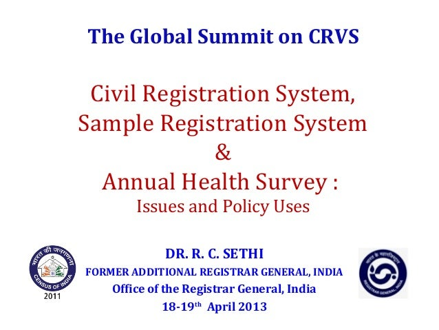 The Global Summit on CRVSCivil Registration System,Sample Registration System&Annual Health Survey :Issues and Policy Uses...