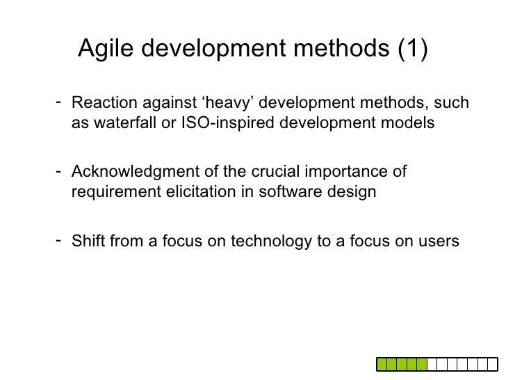 What does the apparition of      agile development methods                mean?•   A shift from a focus on technology to a...