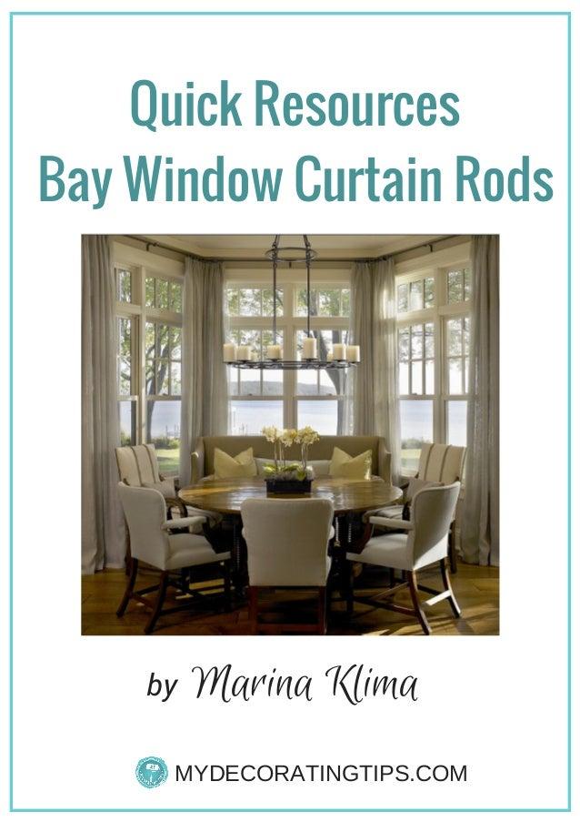 MYDECORATINGTIPS.COM Bay Window Curtain Rods Quick Resources Marina Klimaby