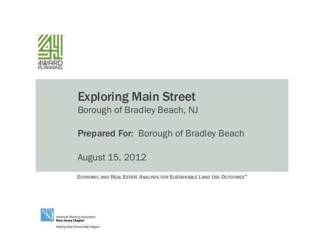 ECONOMIC AND REAL ESTATE ANALYSIS FOR SUSTAINABLE LAND USE OUTCOMES™Exploring Main StreetBorough of Bradley Beach, NJPrepa...