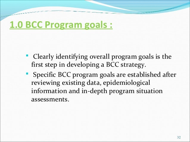 1.0 BCC Program goals :    Clearly identifying overall program goals is the     first step in developing a BCC strategy. ...