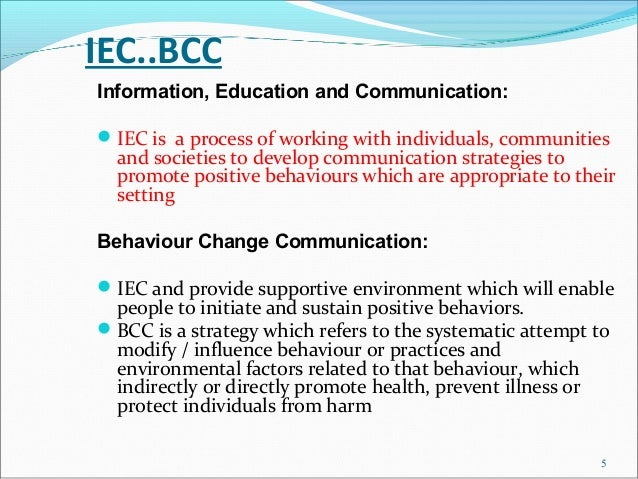 IEC..BCCInformation, Education and Communication: IEC is a process of working with individuals, communities  and societie...