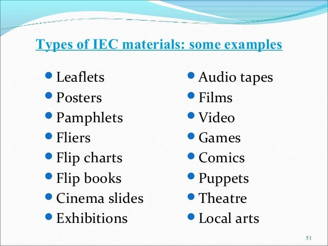 Types of IEC materials: some examples Leaflets            Audio   tapes Posters             Films Pamphlets          ...