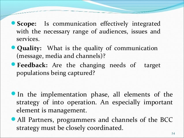 Scope:    Is communication effectively integrated with the necessary range of audiences, issues and services.Quality: Wh...