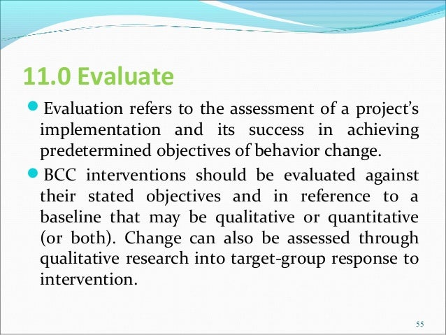 11.0 EvaluateEvaluation refers to the assessment of a project's implementation and its success in achieving predetermined...