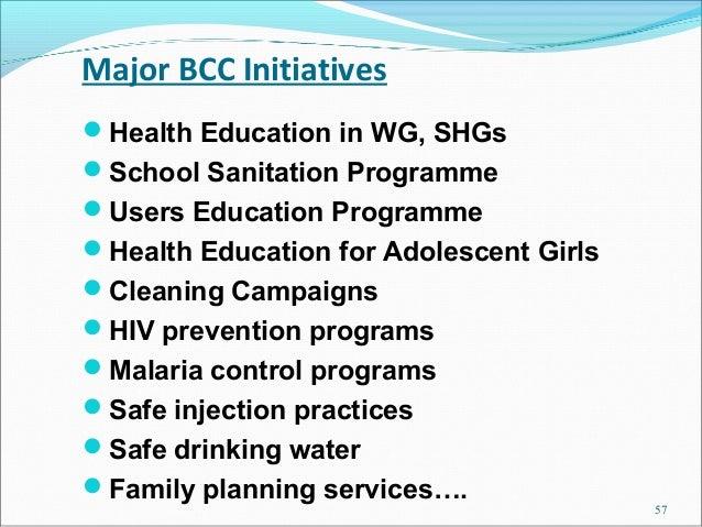 Major BCC InitiativesHealth Education in WG, SHGsSchool Sanitation ProgrammeUsers Education ProgrammeHealth Education ...