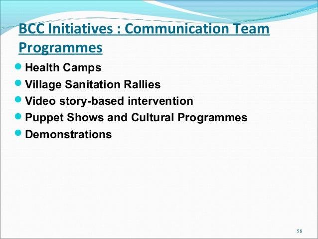 BCC Initiatives : Communication TeamProgrammesHealth CampsVillage Sanitation RalliesVideo story-based interventionPupp...