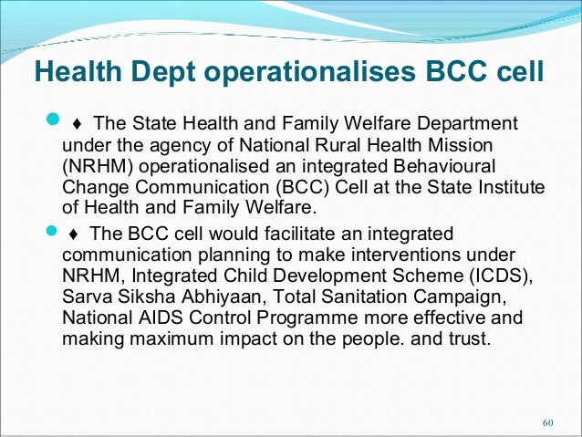 Health Dept operationalises BCC cell ♦ The State Health and Family Welfare Department under the agency of National Rural ...
