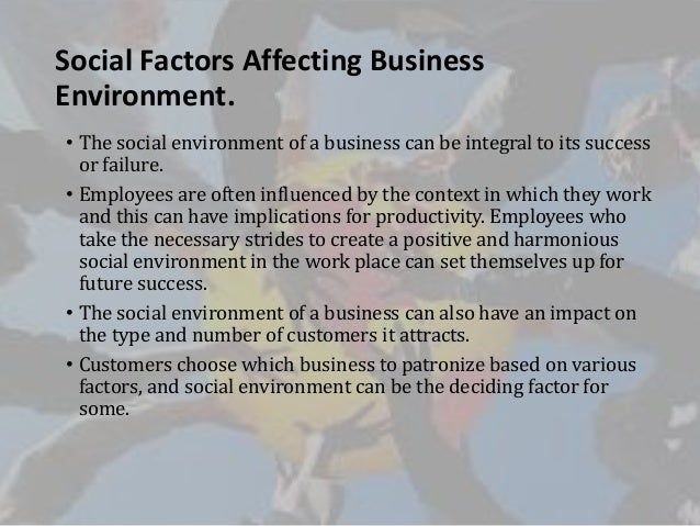 What Are The Environmental Factors That Affect Business?